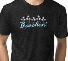 Beachin' Tri-blend T-Shirt
