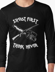 shoot first think never Long Sleeve T-Shirt