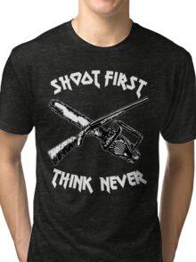 shoot first think never Tri-blend T-Shirt