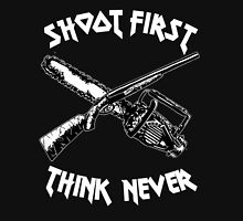 shoot first think never Unisex T-Shirt