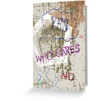 Who Cares - Anne Winkler Greeting Card