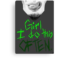 Girl, I Do This Often Canvas Print