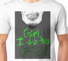 Girl, I Do This Often Unisex T-Shirt