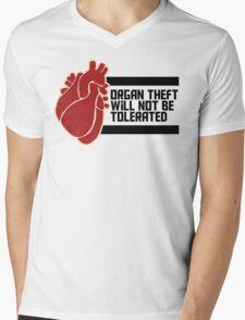 ORGAN THEFT WILL NOT BE TOLERATED Mens V-Neck T-Shirt