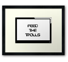 Feed the Trolls Framed Print