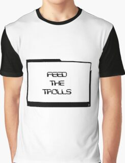 Feed the Trolls Graphic T-Shirt