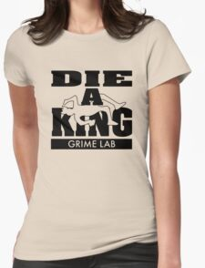 Die A King Funny Quotes Man's Tshirt T-Shirt
