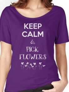 Keep Calm and Pick Flowers T Shirt Women's Relaxed Fit T-Shirt