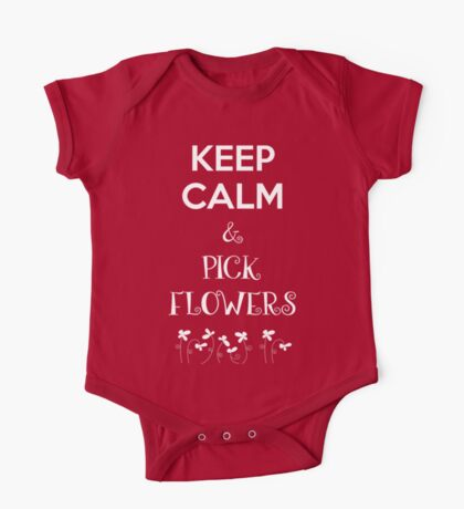 Keep Calm and Pick Flowers T Shirt One Piece - Short Sleeve