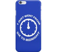 just went from six to midnight funny nerd geek geeky iPhone Case/Skin