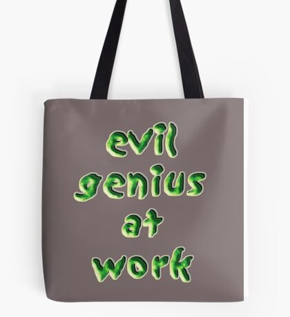 evil genius at work Tote Bag