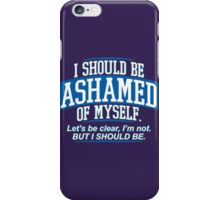 ashamed iPhone Case/Skin