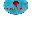 100% fat by vampvamp