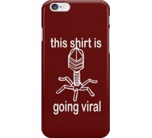 Shirt Is Going Viral funny nerd geek geeky iPhone Case/Skin