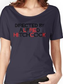 I'm an actor - directed by Alfred Hitchcock Women's Relaxed Fit T-Shirt