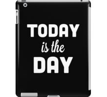 Today Is The Day Quote iPad Case/Skin