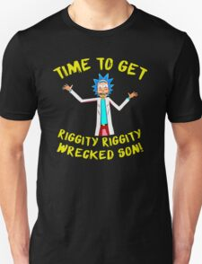 Time Riggity Riggity Wrecked Son! T-Shirt