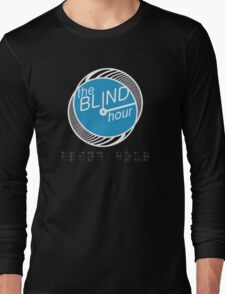 "Blind Hour Podcast ""In Braille"" Long Sleeve T-Shirt"