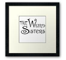 The Weird Sisters Framed Print