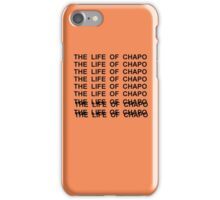 The Life Of Chapo iPhone Case/Skin