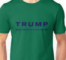 TRUMP MAKE AMERICA GREAT AGAIN! Unisex T-Shirt
