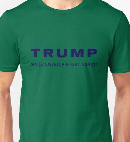 TRUMP MAKE AMERICA GREAT AGAIN! Unisex T-Shirt