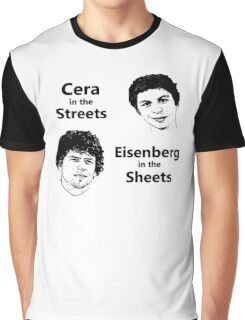 Cera in the Streets, Eisenberg in the Sheets Graphic T-Shirt