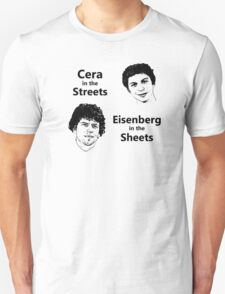 Cera in the Streets, Eisenberg in the Sheets T-Shirt
