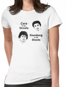 Cera in the Streets, Eisenberg in the Sheets Womens Fitted T-Shirt