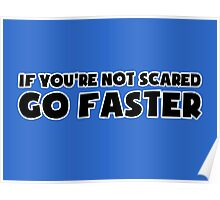 If You're Not Scared Go Faster - Sticker / Tee for Car Culture Poster
