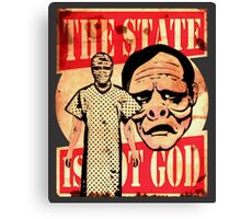 The State Is Not God Canvas Print