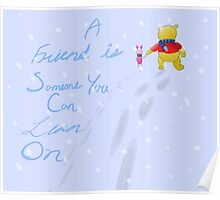 A Friend is Someone You Can Lean On Poster