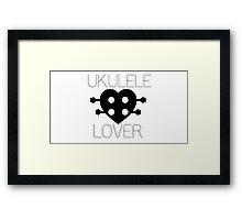 UKULELE LOVER Framed Print