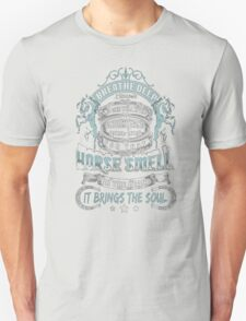 Breathe Deep Because No One Will Ever Understand Your Love For That Horse Smell Or The Peace It Brings The Soul - T-shirts & Hoodies T-Shirt