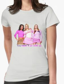 you can't sit with us! T-Shirt
