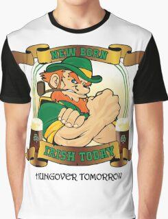 St Patrick's Day - New Born Irish Today Variant Graphic T-Shirt