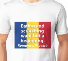 Eating And Scratching - Romanian Proverb Unisex T-Shirt