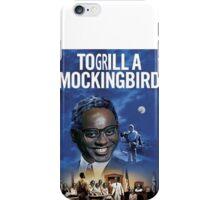 To Grill a Mockingbird iPhone Case/Skin