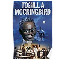 To Grill a Mockingbird Poster