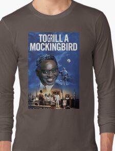 To Grill a Mockingbird Long Sleeve T-Shirt