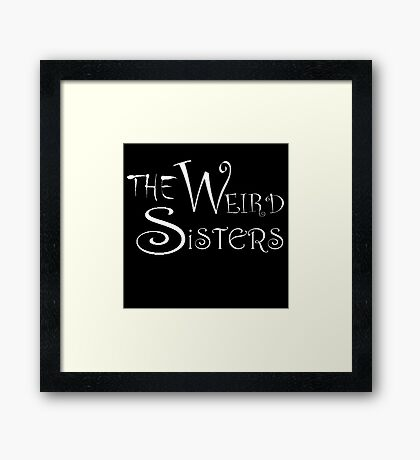 The Weird Sisters Framed Print