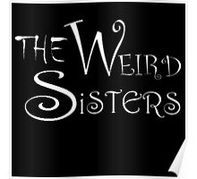 The Weird Sisters Poster