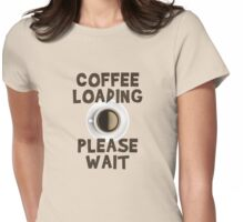 Coffee Loading Womens Fitted T-Shirt