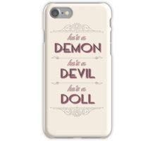 He's a Demon, He's a Devil, He's a Doll iPhone Case/Skin