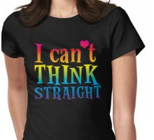 I can't think straight! with rainbows Womens Fitted T-Shirt