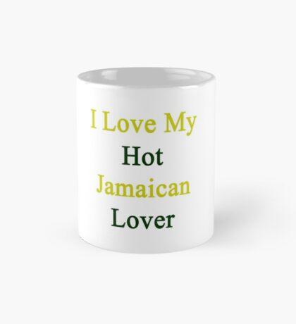 I Love My Hot Jamaican Lover  Mug