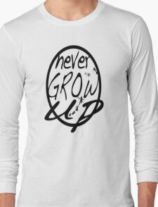 Never grow up. Long Sleeve T-Shirt