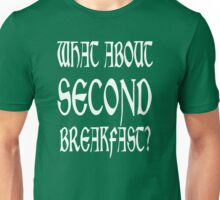 What About Second Breakfast Unisex T-Shirt