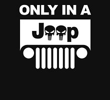 Only in a jeep punisher Unisex T-Shirt