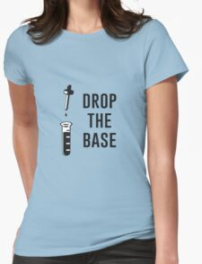drop the base Womens Fitted T-Shirt